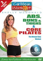 Core Pilates and Abs, Buns & Things Caribbean Workout DVDs