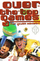 Over-the-Top Games for Youth Ministry