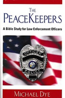 PeaceKeepers, a Bible Study for Law Enforcement Officers