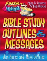 Fresh Ideas Bible Study Outlines & Messages