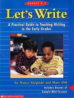 Let's Write: Practical Guide to Teaching Writing, K-2nd
