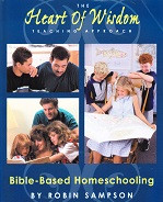 Heart of Wisdom Teaching Approach: Bible-Based Homeschooling