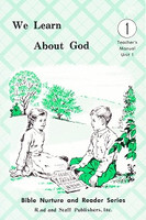 We Learn About God 1, Unit 1, Teacher Manual