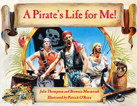 Pirate's Life for Me! A Day Aboard a Pirate Ship