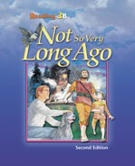 Reading 3B: Not So Very Long Ago, 2d ed., student