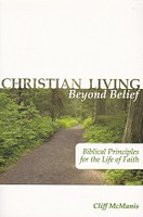 Christian Living Beyond Belief, Life of Faith Principles