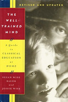 Well-Trained Mind: Guide to Classical Education at Home