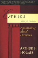 Ethics, Approaching Moral Decisions, 2d ed.