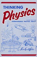 Thinking Physics, 3d ed.; Understandable, Practical, Reality