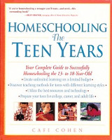 Homeschooling the Teen Years: Complete Guide, 12-18 years