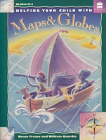 Helping Your Child with Maps & Globes, K-3rd