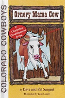 Ornery Mama Cow (be protective)