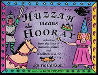 Huzzah means Hooray, Activities from Middle Ages