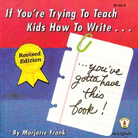 If You're Trying to Teach Kids How to Write…; revised