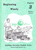English 3: Beginning Wisely, Teacher Manual