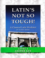 Latin's Not So Tough! Classical Latin 2 Worktext Answer Key