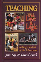 Teaching with Love & Logic, Taking Control of the Classroom