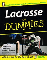 Lacrosse for Dummies, a Reference for the Rest of Us