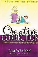 Creative Correction: Extraordinary Ideas,Everyday Discipline