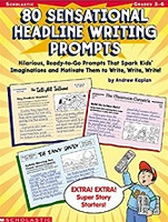 80 Sensational Headline Writing Prompts, Grades 3-6