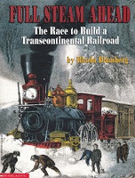 Full Steam Ahead, Race to Build Transcontinental Railroad