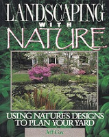 Landscaping with Nature, Using Nature's Design to Plan Yard