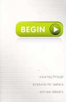 Begin: A Journey thru Scriptures for Seekers, New Believers
