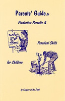 Parents' Guide to Productive Pursuits & Practical Skill