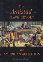 Amistad Slave Revolt and American Abolition