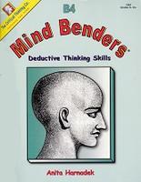 Mind Benders: Deductive Thinking Skills; B4