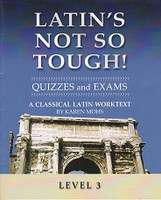 Latin's Not So Tough! Classical Latin 3 Quizzes and Exams