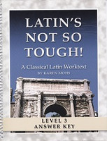Latin's Not So Tough! Classical Latin 3 Full Text Answer Key