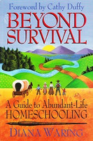 Beyond Survival: Guide to Abundant-Life Homeschooling