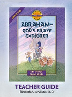 Abraham, God's Brave Explorer: Genesis 11-25, Teacher Guide