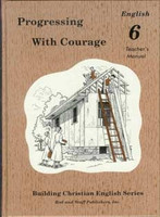 English 6: Progressing with Courage, Teacher Manual