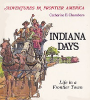 Indiana Days, Life in a Frontier Town