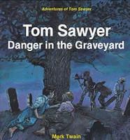 Tom Sawyer, Danger in the Graveyard