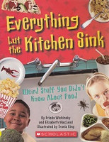 Everything but the Kitchen Sink, Weird Stuff About Food