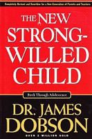 New Strong-Willed Child, Birth through Adolescence