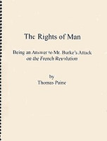 Rights of Man, Being an Answer to Mr. Burke's Attack…