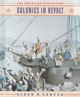 American Revolution: Colonies in Revolt