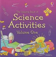 Usborne Book of Science Activities, Volume One