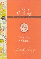 Jesus Calling, Trusting in Christ Bible Study, Eight Session