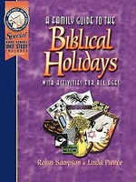 Heart of Wisdom Family Guide to Biblical Holidays
