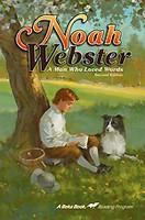 Noah Webster, A Man Who Loved Words 5, 2d ed., reader