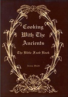 Cooking with the Ancients, the Bible Food Book