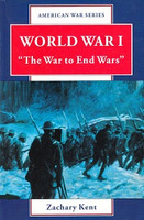 World War I: The War to End Wars
