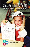 Christian Homeschooling, Foundation & Practice