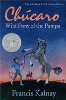 Chucaro: Wild Pony of the Pampa