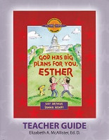 God Has Big Plans for You Esther, Teacher Guide